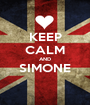 KEEP CALM AND SIMONE  - Personalised Poster A1 size