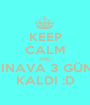 KEEP CALM AND SINAVA 3 GÜN  KALDI :D - Personalised Poster A1 size
