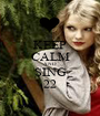 KEEP CALM AND SING 22 - Personalised Poster A1 size