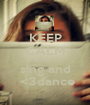 KEEP CALM AND sing and  <3dance - Personalised Poster A1 size