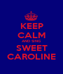 KEEP CALM AND SING SWEET CAROLINE - Personalised Poster A1 size