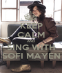 KEEP CALM AND SING WITH SOFI MAYEN - Personalised Poster A1 size