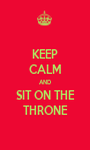 KEEP CALM AND SIT ON THE THRONE - Personalised Poster A1 size