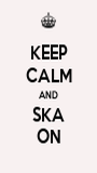 KEEP CALM AND SKA ON - Personalised Poster A1 size