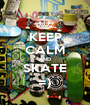 KEEP CALM AND SKATE =) - Personalised Poster A1 size