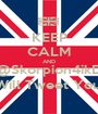 KEEP CALM AND @Skorpion4ikD Will Tweet You. - Personalised Poster A1 size