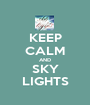 KEEP CALM AND SKY LIGHTS - Personalised Poster A1 size