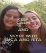KEEP CALM AND SKYPE WITH SUCA AND RITA - Personalised Poster A1 size