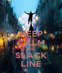 KEEP CALM AND SLACK LINE - Personalised Poster A1 size