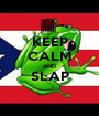 KEEP CALM AND SLAP  - Personalised Poster A1 size