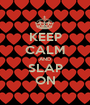 KEEP CALM AND SLAP ON - Personalised Poster A1 size
