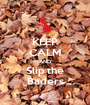KEEP CALM AND Slip the Baders - Personalised Poster A1 size