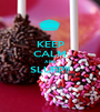 KEEP CALM AND SLURP!!  - Personalised Poster A1 size