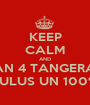 KEEP CALM AND SMAN 4 TANGERANG LULUS UN 100% - Personalised Poster A1 size
