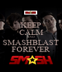 KEEP CALM AND SMASHBLAST FOREVER - Personalised Poster A1 size