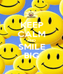 KEEP CALM AND SMILE BIG - Personalised Poster A1 size