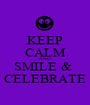 KEEP CALM AND  SMILE &  CELEBRATE - Personalised Poster A1 size