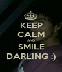 KEEP CALM AND SMILE DARLING :) - Personalised Poster A1 size