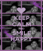 KEEP CALM AND SMILE HAPPY - Personalised Poster A1 size