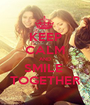 KEEP CALM AND SMILE  TOGETHER - Personalised Poster A1 size