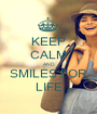 KEEP CALM AND SMILES FOR LIFE - Personalised Poster A1 size