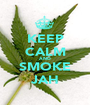 KEEP CALM AND SMOKE JAH - Personalised Poster A1 size