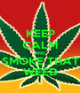KEEP CALM AND SMOKE THAT WEED - Personalised Poster A1 size