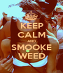 KEEP CALM AND SMOOKE WEED - Personalised Poster A1 size