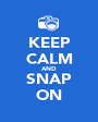 KEEP CALM AND SNAP ON - Personalised Poster A1 size