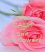 KEEP CALM AND Snif The flowers - Personalised Poster A1 size