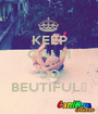KEEP CALM AND SO BEUTIFUL♥ - Personalised Poster A1 size