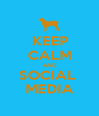 KEEP CALM AND SOCIAL  MEDIA - Personalised Poster A1 size