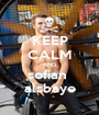 KEEP CALM AND sofian  alsbaye - Personalised Poster A1 size