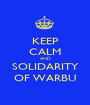 KEEP CALM AND SOLIDARITY OF WARBU - Personalised Poster A1 size