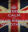 KEEP CALM AND SOLVE RIEMANN HYPOTHESIS - Personalised Poster A1 size