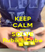 KEEP CALM AND SOLVE Rubik's Cube - Personalised Poster A1 size