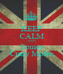 KEEP CALM AND Somos Crazy Mofos - Personalised Poster A1 size