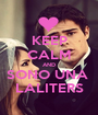 KEEP CALM AND SONO UNA  LALITERS - Personalised Poster A1 size