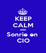 KEEP CALM AND Sonrie en  CIO - Personalised Poster A1 size