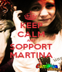 KEEP CALM AND SOPPORT MARTINA - Personalised Poster A1 size