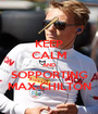 KEEP CALM AND SOPPORTING MAX CHILTON - Personalised Poster A1 size