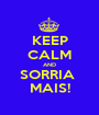 KEEP CALM AND SORRIA  MAIS! - Personalised Poster A1 size