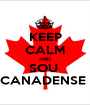 KEEP CALM AND SOU  CANADENSE  - Personalised Poster A1 size