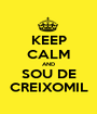 KEEP CALM AND SOU DE CREIXOMIL - Personalised Poster A1 size
