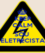 KEEP CALM AND SOU  ELETRECISTA - Personalised Poster A1 size
