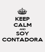 KEEP CALM AND SOY CONTADORA - Personalised Poster A1 size