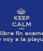 KEEP CALM AND soy libre fin examenes me voy a la playuski - Personalised Poster A1 size