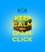 KEEP CALM AND SPAM- CLICK - Personalised Poster A1 size