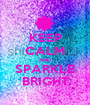 KEEP CALM AND SPARKLE BRIGHT - Personalised Poster A1 size