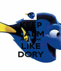 KEEP CALM AND SPEAK LIKE DORY - Personalised Poster A1 size